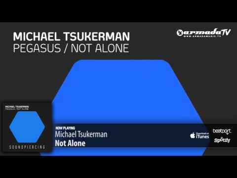 Michael Tsukerman – Not Alone (Original Mix)