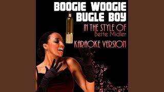 Boogie Woogie Bugle Boy In The Style Of Bette Midler Karaoke Version