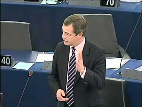 'The Euro Game Is Up! Just who the hell do you think you are?' - Nigel Farage MEP