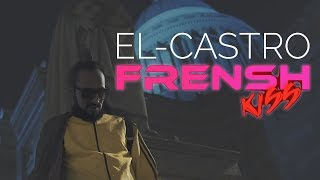 El Castro - Frensh Kiss (Official Music Video)