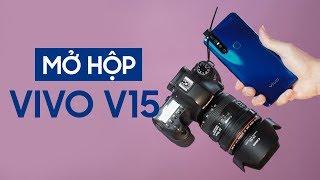 Mở hộp Vivo V15: Camera thò thụt cực bền!