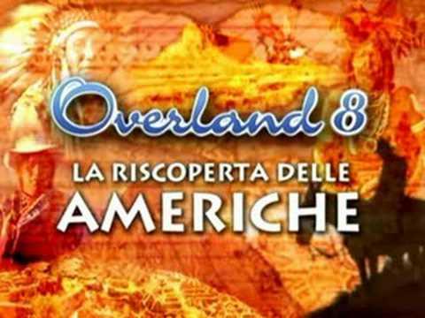 Sigla Overland 8 La Riscoperta delle Americhe