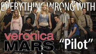 "Everything Wrong With Veronica Mars ""Pilot"""
