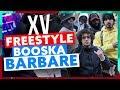 XV | Freestyle Booska Barbare