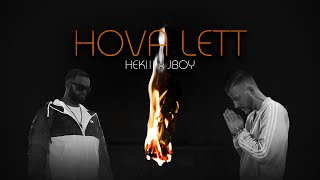 HEKIII x JBOY - HOVA LETT (Official Music Video)