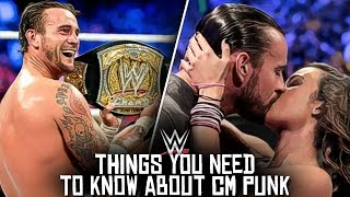 10 Things You NEED To KNOW About CM Punk!