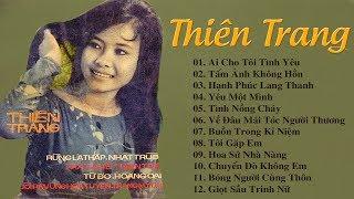 Thiên Trang - Những Bài NHẠC XƯA Hiếm Người Được Nghe Của Thiên Trang - Nhạc Vàng Xưa Bất Hủ