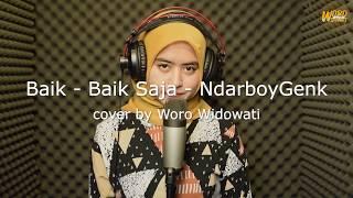 Download Lagu Mp3 Baik - Baik Saja - Ndarboy Genk cover by Woro Widowati
