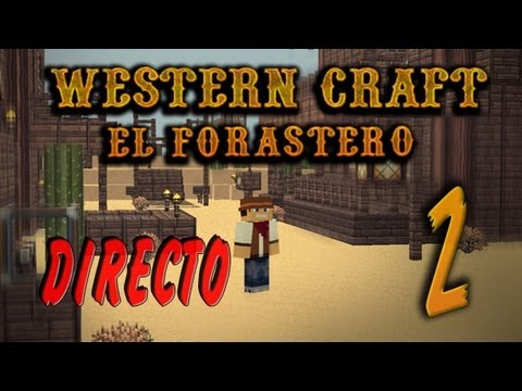 DIRECTO: WesternCraft: El Forastero - Ep.2 Mapa de Aventuras en Español -...