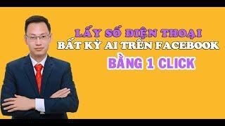 Lấy số điện thoai của bất kỳ người nào trên Facebook chỉ bằng 1 click - Nguyễn Trí Long