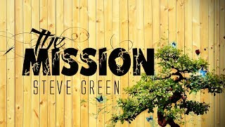 Watch Steve Green The Mission video