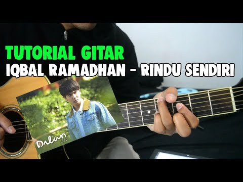 [17] Tutorial Gitar: Iqbal Ramadhan - Rindu Sendiri (Ost. Dilan 1990)