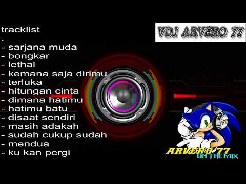 DJ REMIX SARJANA MUDA VS BONGKAR NEW 2018