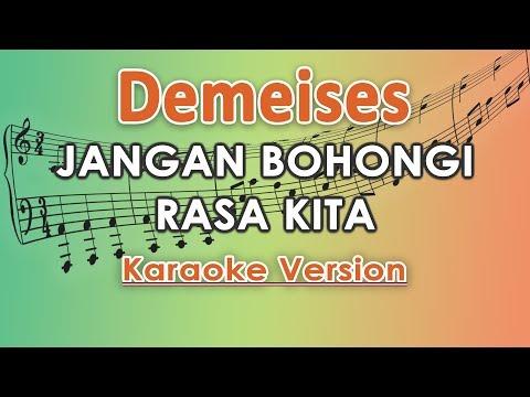 Download Demeises - Jangan Bohongi Rasa Kita Karaoke  Tanpa Vokal by regis Mp4 baru