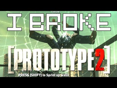 I Broke Prototype 2