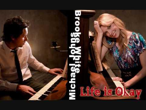 Michael Johns & Brooke White - Life is Okay