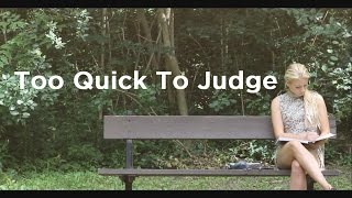 Too Quick To Judge (Touching Short-Film)