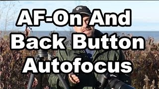 How To Use AF-On And Back Button Autofocus