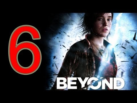 Beyond Two Souls Walkthrough part 6 No Commentary Gameplay Let's play