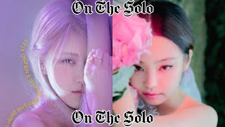 Rosé & Jennie - On The Ground x Solo Mashup
