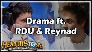 [Hearthstone] Drama ft. RDU & Reynad