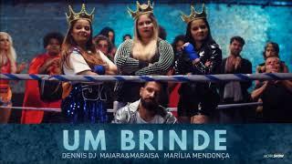 Um Brinde - Dennis DJ Part. Maiara e Maraísa, e Marília Mendonça - FG Remix