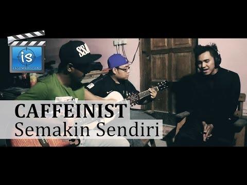 Caffeinist - Semakin Sendiri by J-Rock (Cover)