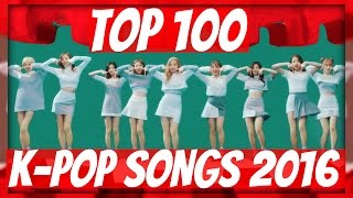 download lagu Top 100 Most Popular K-pop Songs Of 2016 • gratis