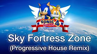 Sonic The Hedgehog 4: Episode II - Sky Fortress Zone (Progressive House Remix)