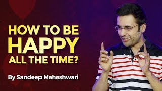 Download How to be Happy all the time? By Sandeep Maheshwari I Hindi 3Gp Mp4