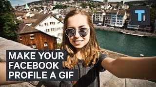 Make your Facebook profile a GIF