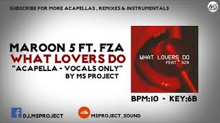 Download Lagu Maroon 5 - What Lovers Do ft. SZA (Acapella - Vocals Only) Gratis STAFABAND