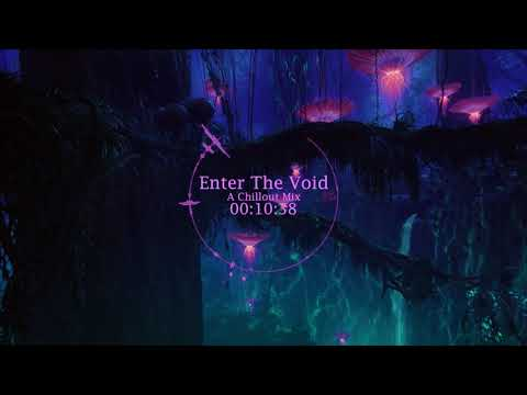 Enter The Void - A Chillout Mix MP3