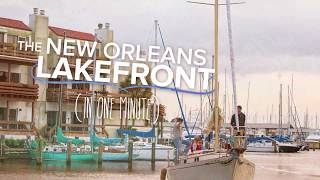 The New Orleans Lakefront in One Minute