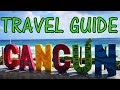 CANCUN MEXICO HOLIDAY TRAVEL GUIDE