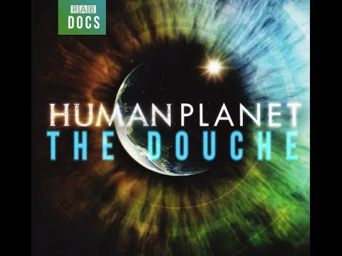 BBC Human Planet: The Douche