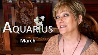 AQUARIUS March Horoscope - 2017 Astrology - Your Income is in the LimeLight this Month!