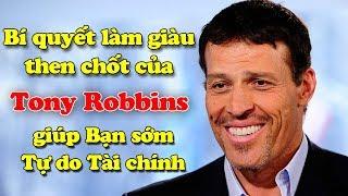 10 bí quyết làm giàu then chốt của Tony Robbins giúp Bạn sớm Tự do tài chính | Tài chính 24H