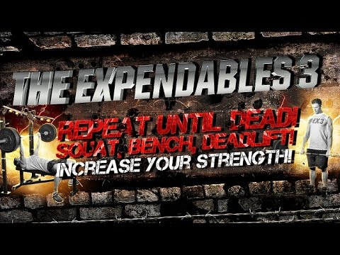 The Expendables 3 Workout- Repeat Until Dead! Squat, Bench, Deadlift! Increase Your Strength! video