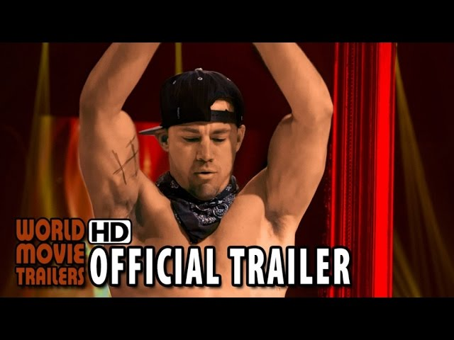 Magic Mike XXL Official Trailer #2 (2015) - Channing Tatum, Matt Bomer Movie HD