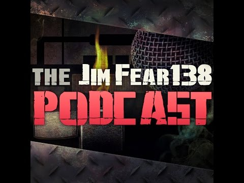 The JimFear Podcast Ep. 13