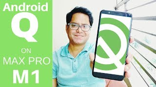 Max Pro M1 Android Q GSI Installation and First Look!