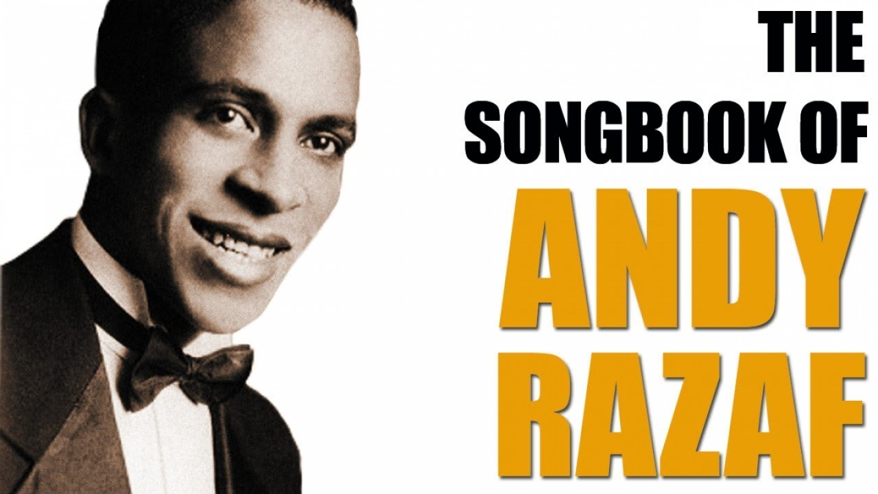 Andy Razaf - The Songbook, Great Jazz Standards & Hits