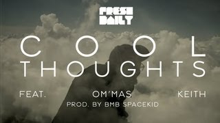 Fresh Daily - Cool Thoughts Ft. Om'mas Keith