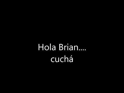 Hola Brian, cucha, te amo (audio original, completo)