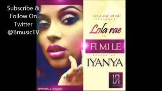 Lola Rae Ft Iyanya - Fi Mi Le