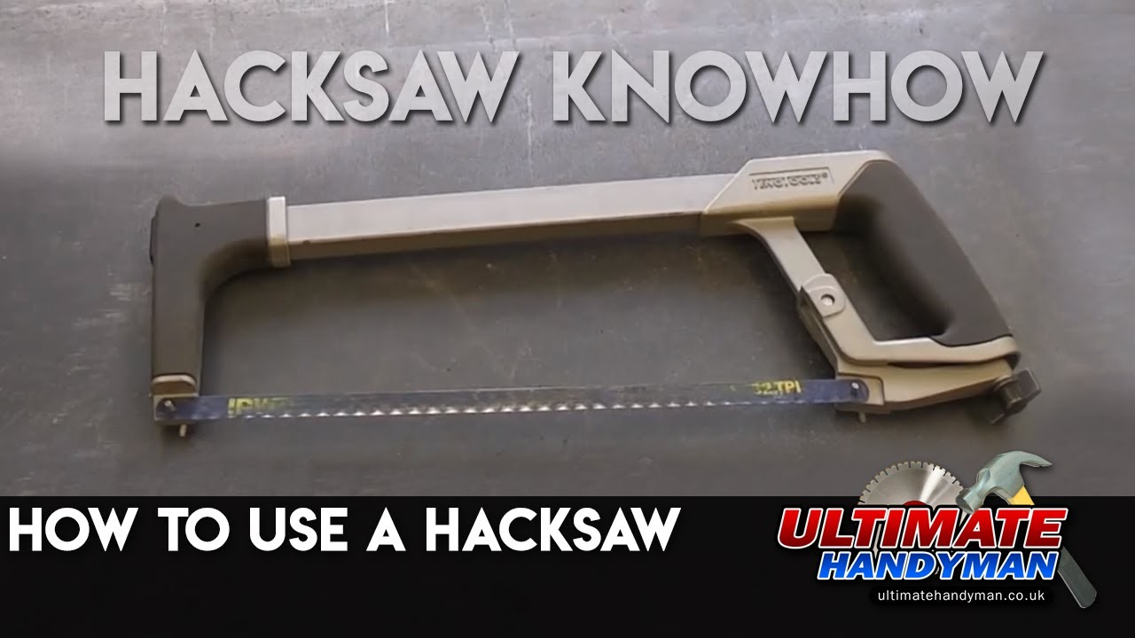 How To Use A Hacksaw Youtube
