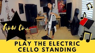 How To Play Electric Cello Standing Tina Guo