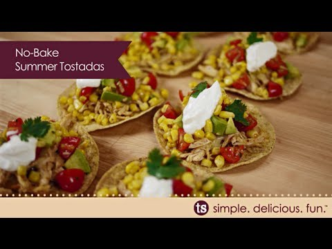 No-Bake Summer Tostadas