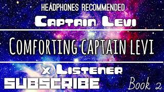 (Captain Levi X Listener) ||| ANIME ASMR ||| ?Comforting Captain Levi?
